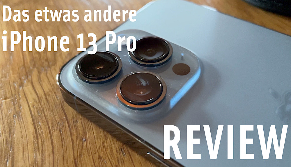 Unser etwas anderes iPhone 13 Pro Review